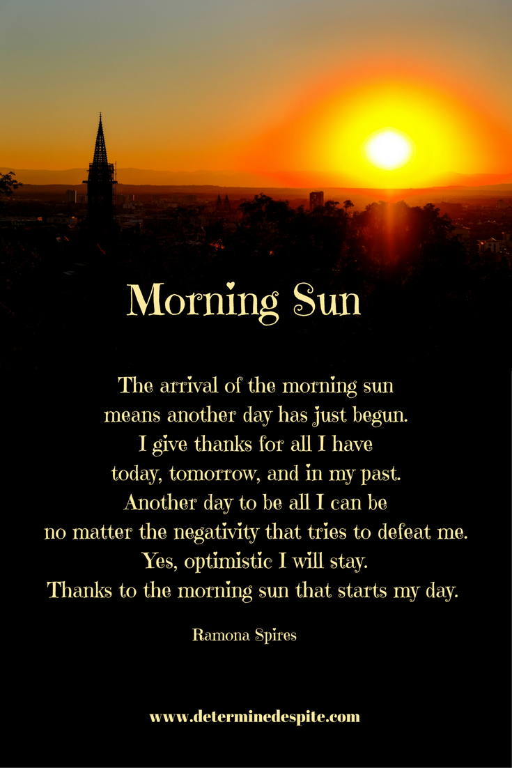 The morning sun that starts your day. www.determinedesptie