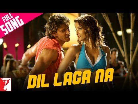 Dil Laga Na Full Song Dhoom 2 Hrithik Roshan Aishwarya Rai Youtube Latest Bollywood Songs Songs Bollywood Movie Songs