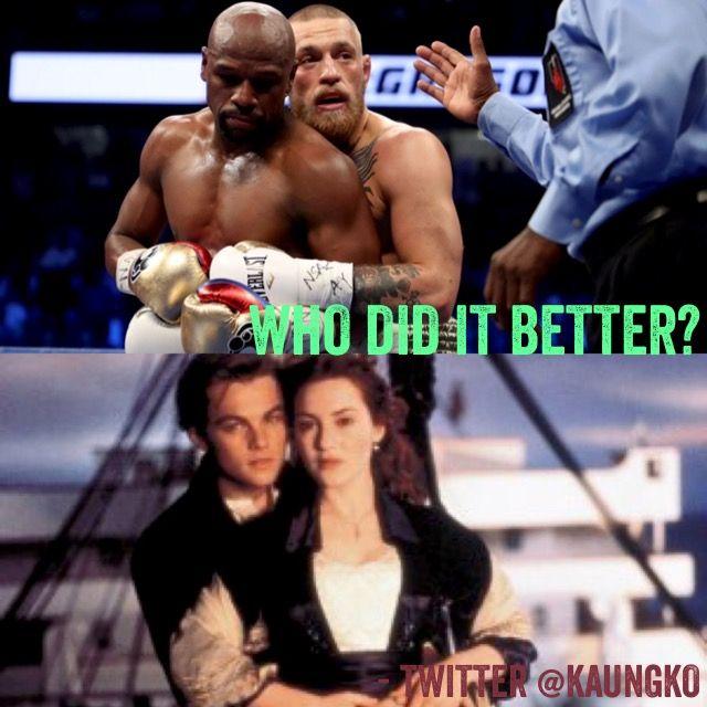 Who Did It Better Mayweathervmcgregor Floydmayweather Conormcgregor Jack Rose Titanic Titanic Floyd Mayweather Conor Mcgregor