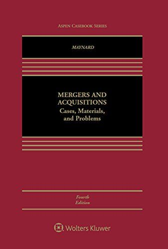 Mergers And Acquisitions Cases Materials And Problems Aspen Coursebook A Concise Accessible Practical And
