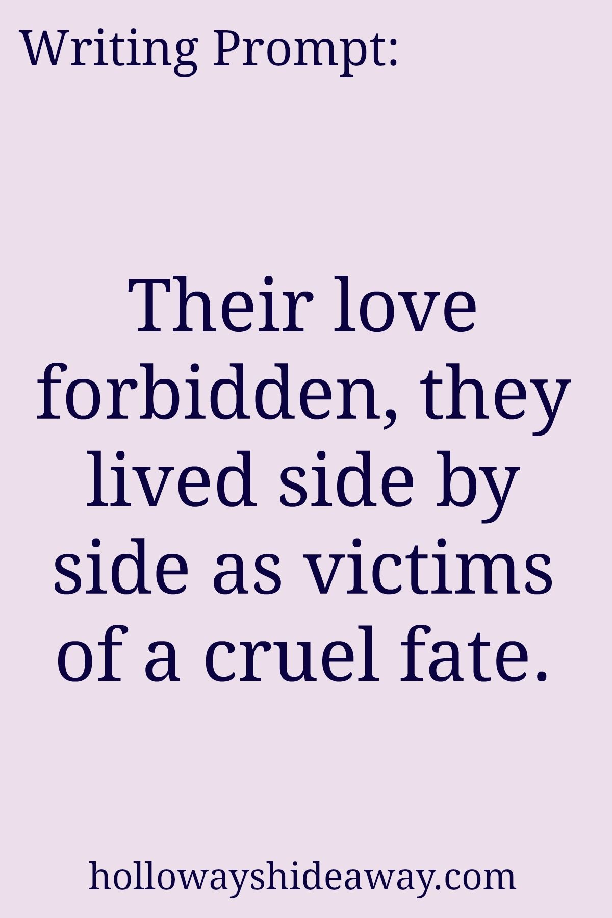 Romance Writing Prompts Apr2017 Their Love Forbidden They Lived Side By Side As Victims Writing Prompts Funny Writing Prompts Romance Romantic Writing Prompts