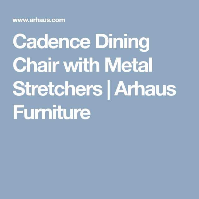 Cadence Dining Chair With Metal Stretchers Arhaus Furniture Arhaus Furniture Dining Chairs Dining Room Chairs