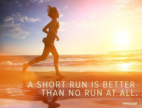 It takes more motivation for me to do a short run than to do a ...