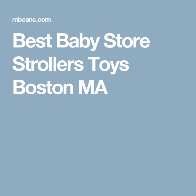 Best Baby Store Strollers Toys Boston Ma Stroller Baby Pinterest