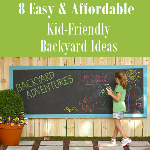 8 Easy U0026 Affordable Kid Friendly Backyard Ideas