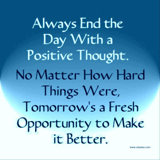 Positive Motivational Quotes New End The Day With A Positive Thought  Positive Motivational Quotes . Inspiration