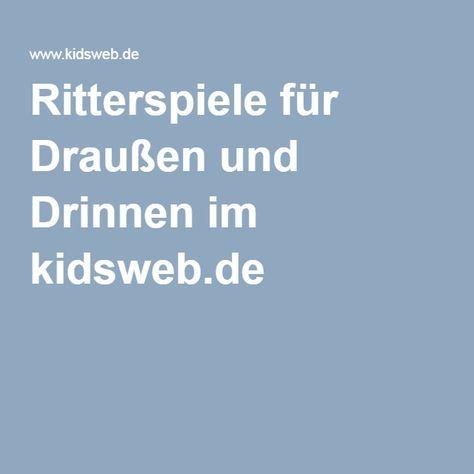 ritterspiele für draußen und drinnen im kidsweb.de | ritter spiele, spiele, ritter