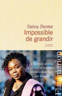 Le Bouquinovore: Impossible de grandir, Fatou Diome