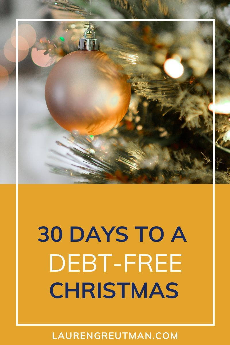 30 Days To A Debt Free Christmas In 2020 Free Christmas Christmas On A Budget Christmas Challenge