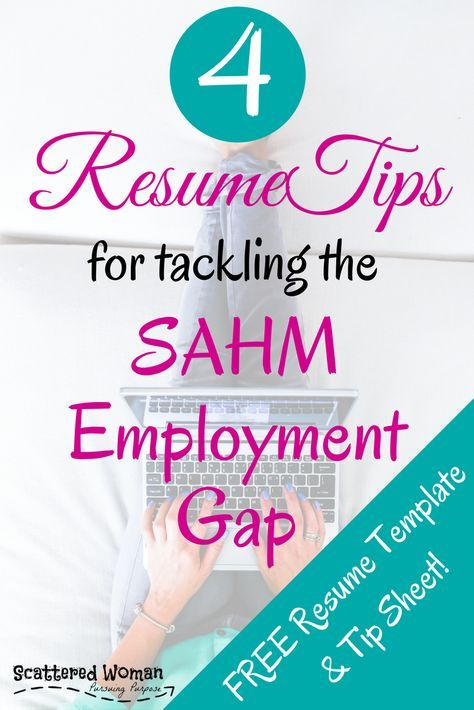 4 Resume Tips for Tackling the SAHM Employment Gap - stay at home resume