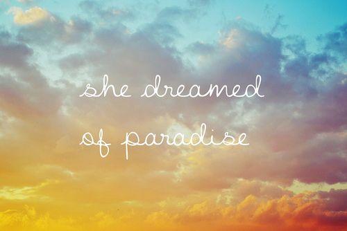 Paradise Quotes Paraparaparadise  Music & Lyrics  Pinterest  Coldplay Paradise