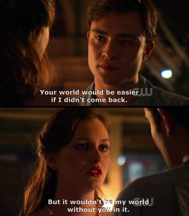 And accepting that the hard times are necessary to know if you really want to be with them. | 25 Life-Changing Relationship Lessons We Learned From Chuck And Blair