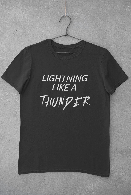 Lightning Like A Thunder TShirt, Quote On Shirts, Meme T