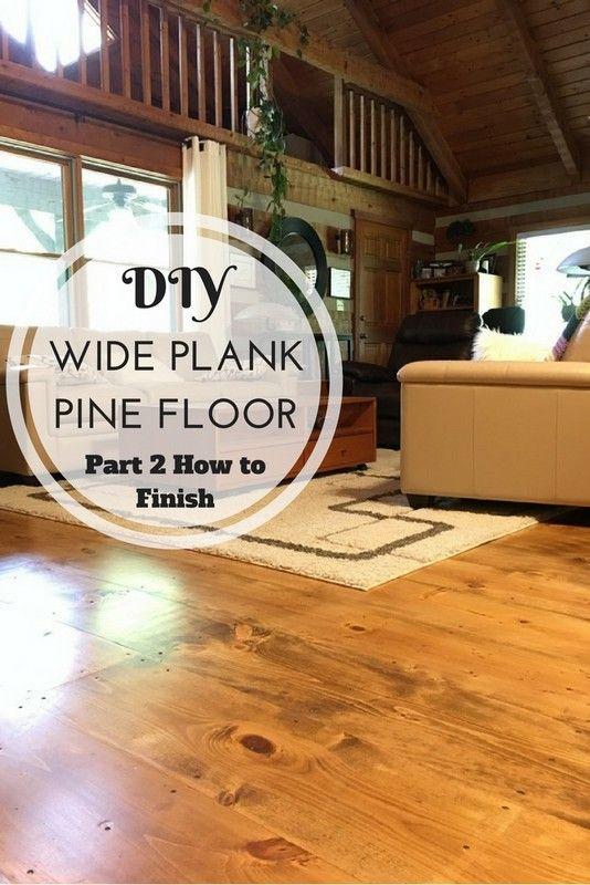 Diy Wide Plank Pine Floors Part 2 Finishing Wood Floors Wide Plank Pine Floors Wide Plank Hardwood Floors