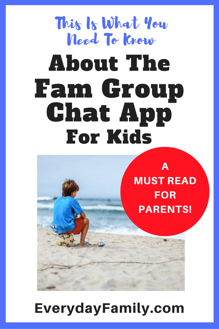 Fam The Group Chat App Your Kid Loves and You Need to