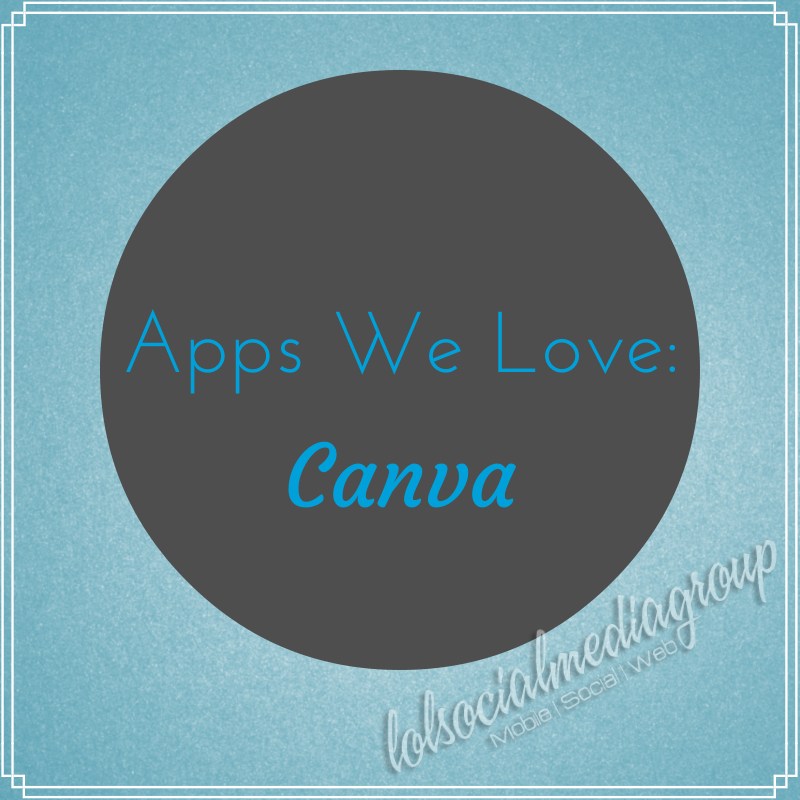 Apps We Love: Canva