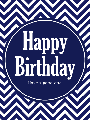 Send Free Have a Good One! Happy Birthday Card for Son to ... Happy Birthday Wishes For Men Images