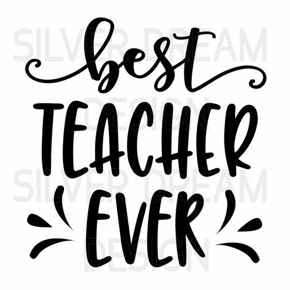 best teacher ever svg file, teacher svg, teacher