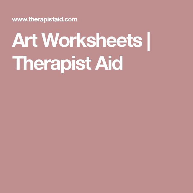 Art Worksheets Therapist Aid Art Worksheets Therapy Worksheets Art Therapy Projects