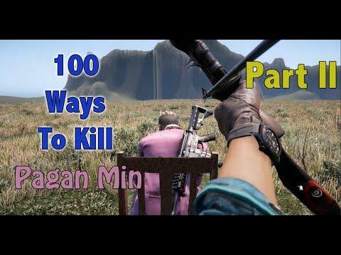 100 Ways To Kill Pagan Min Part 2 Far Cry 4 Map Editor Far