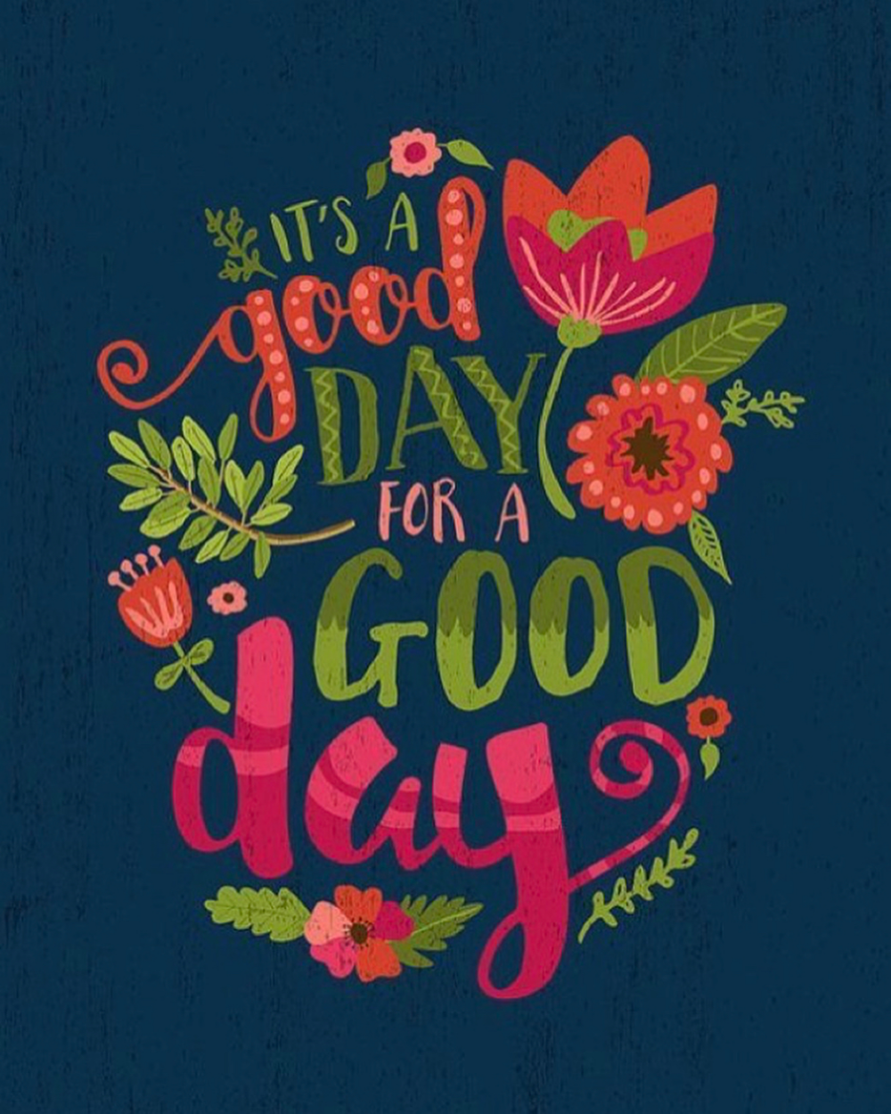 It S A Good Day For A Good Day Happy Quotes Positive Quotes Words