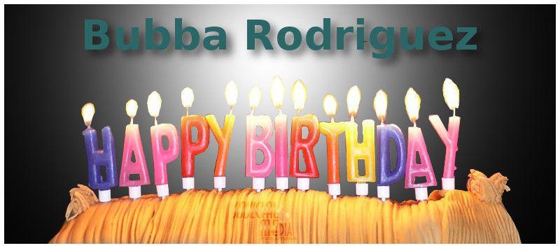 #HappyBirthday #Graphics #SoulcialMe Bubba Rodriguez