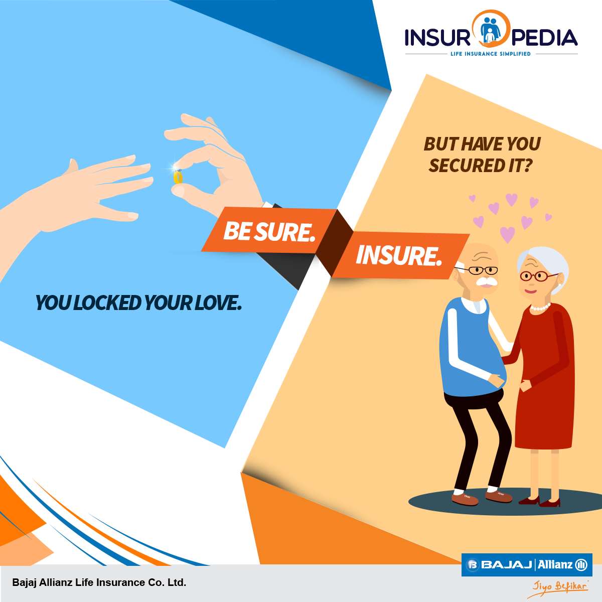 Some love stories are secured forever. Be Sure. Insure