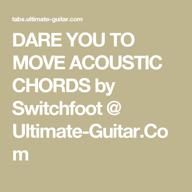 Dare You To Move Acoustic Chords By Switchfoot Ultimate Guitar