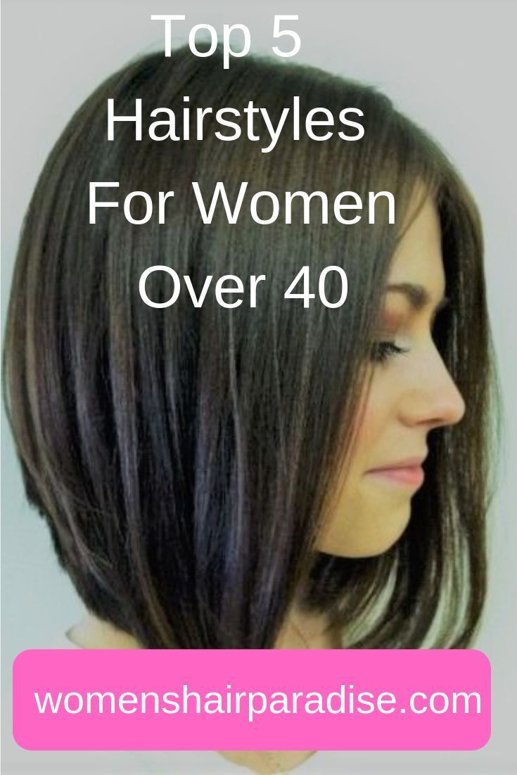 Top 5 Hairstyles For Women Over 40 | Beauty/Fashion/Hair/Lifestyle Blogger  Group Board | Medium hair styles, Over 40 hairstyles, Long hair styles