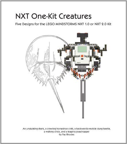 NXT One-Kit Creatures : Five Designs for the LEGO