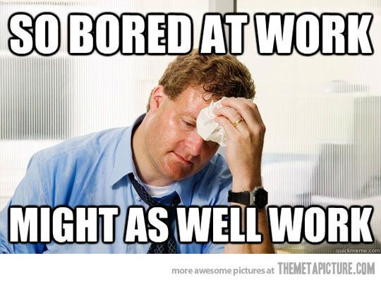 Everyday at work… | Funny memes about work, Work humor ...