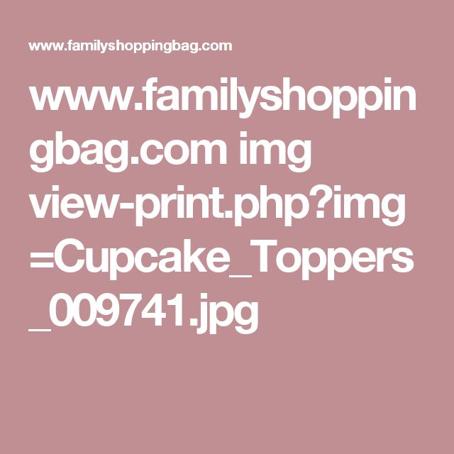 www.familyshoppingbag.com img view-print.php?img=Cupcake_Toppers_009741.jpg