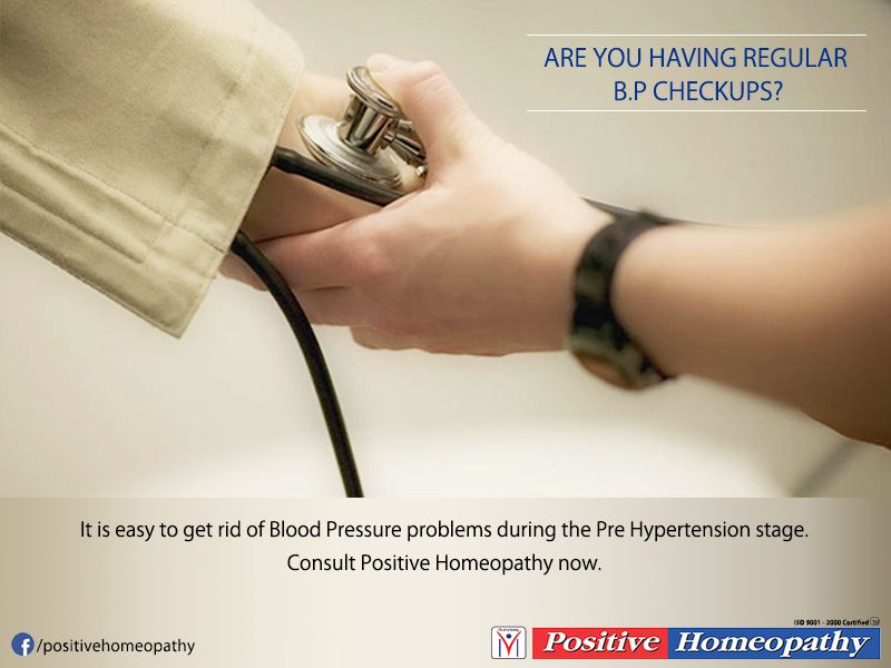 Are you having regular B.P check-ups? It is easy to get rid of Blood Pressure problems during the Pre Hypertension stage. Consult  http://www.positivehomeopathy.com/