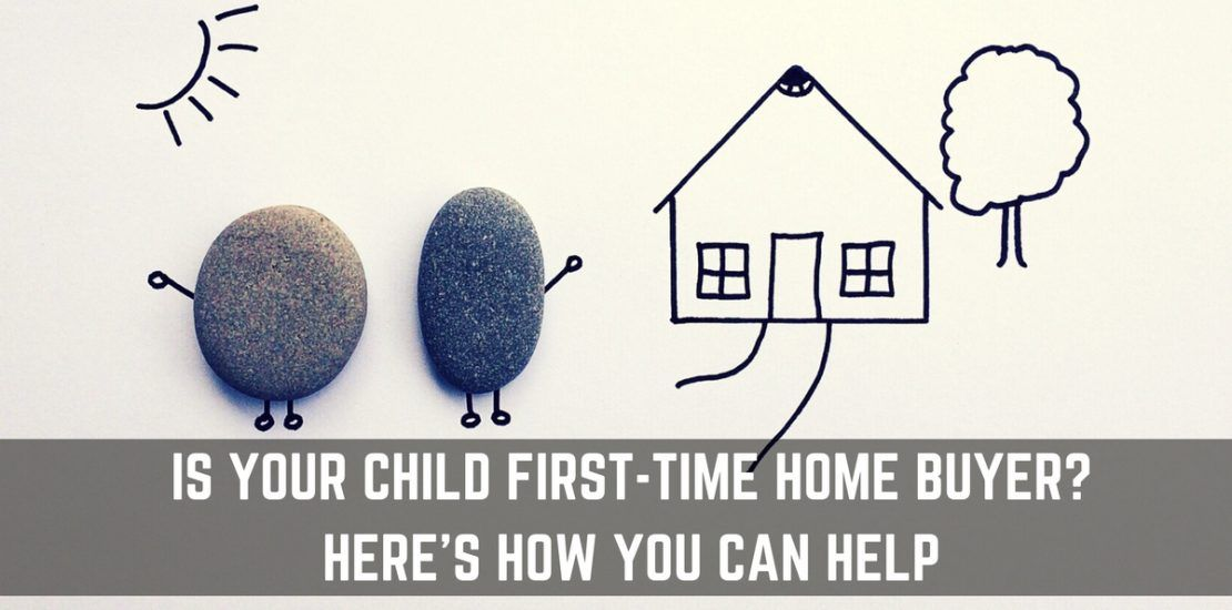 How can parents help their child buy a first home without