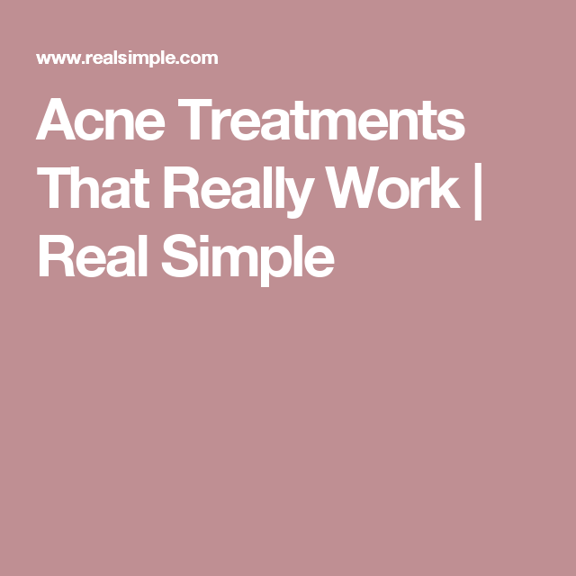 Acne Treatments That Really Work | Real Simple