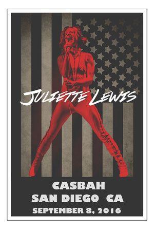 9/8/16 : Juliette Lewis @ The Casbah !