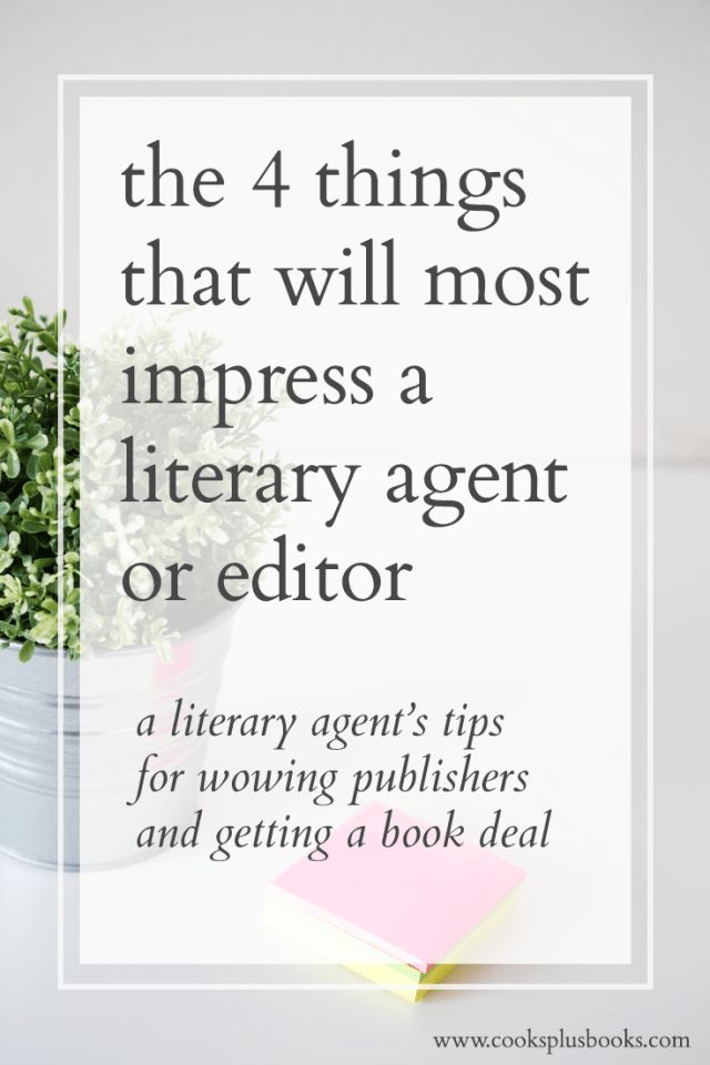 How To Get A Literary Agent 4 Things That Impress An Agent Book Writing Tips Writing Writing A Book