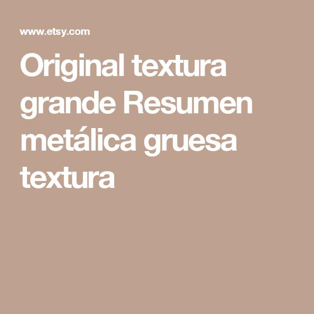 Original textura grande Resumen metálica gruesa textura