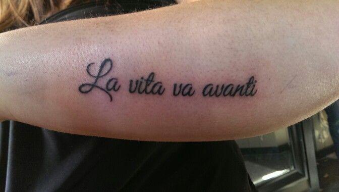 La Vita Va Avanti Life Goes On In Italian Tattoos That I Love