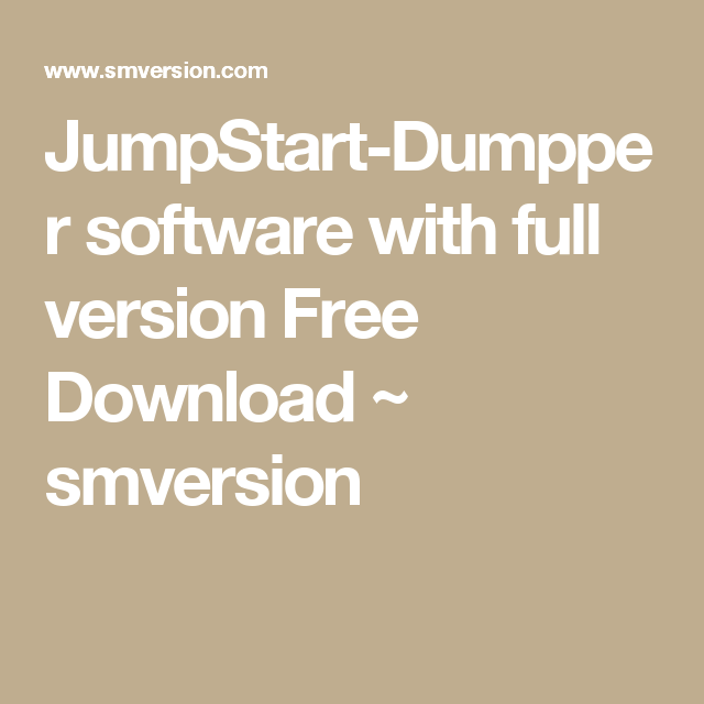 dumpper and jumpstart software full version free download