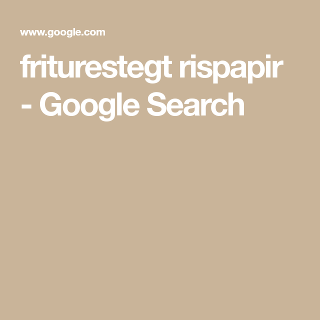 Friturestegt Rispapir Google Search I 2020 Med Billeder
