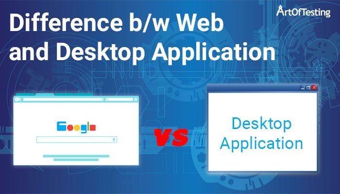 4615f2a1ddf28afe7dcea8b489b56af7 - Difference Between Web Based And Desktop Application
