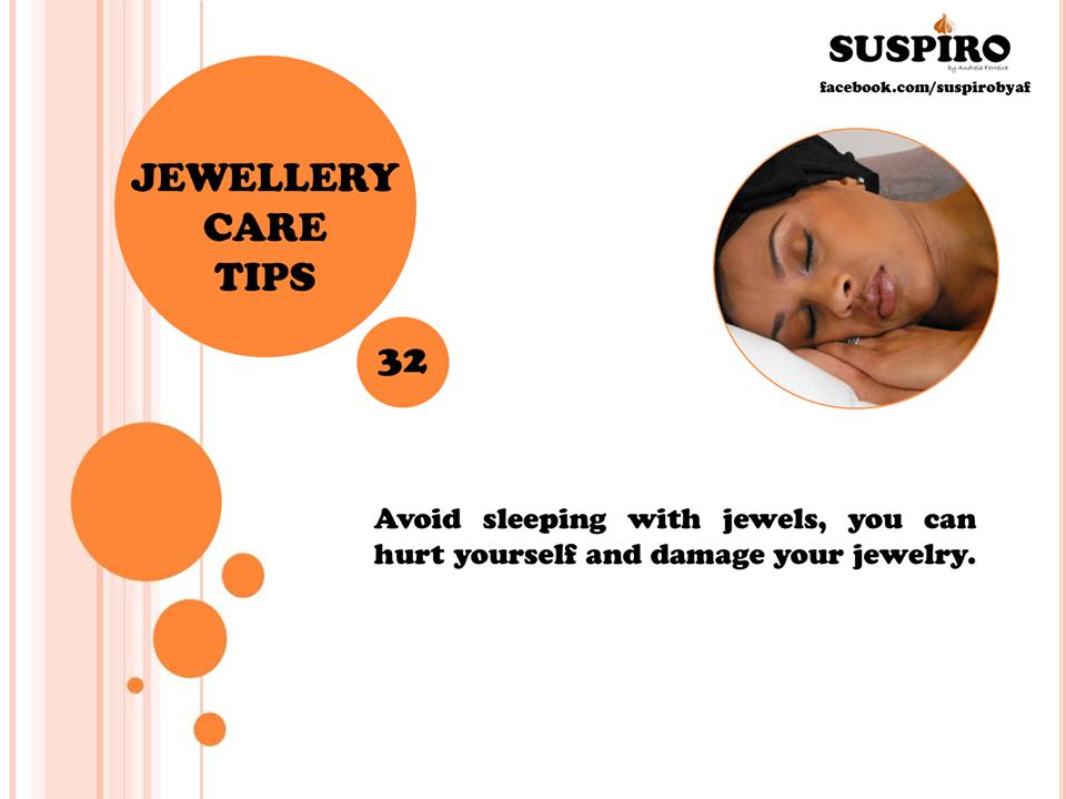 TIP | DICA 32  Avoid sleeping with jewels, you can hurt yourself and damage your jewelry. *** Evite dormir com jóias, pode-se magoar e danificar a sua jóia.  www.facebook.com/suspirobyaf  #Suspiro #Jewellery #CareTips