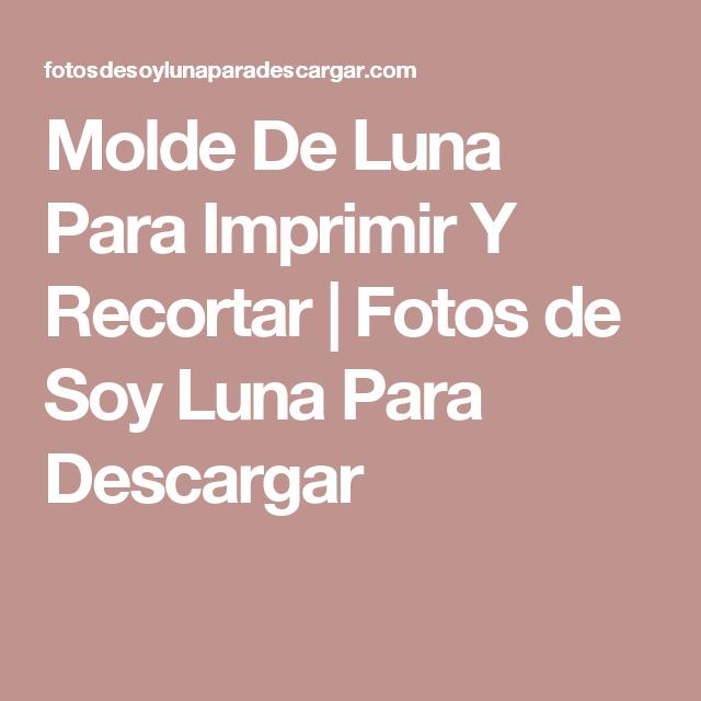 Molde De Luna Para Imprimir Y Recortar  Fotos de Soy Luna Para
