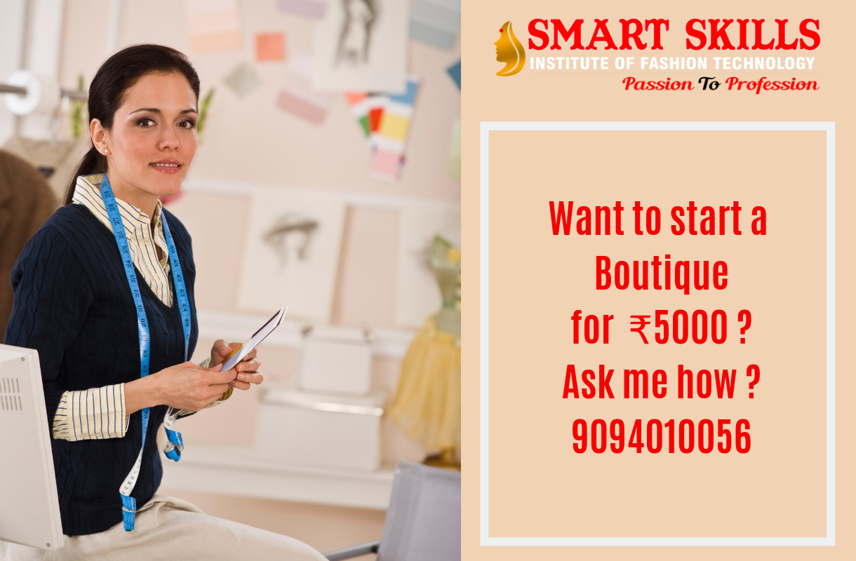 Want To Start A Boutique For 5000 Ask Me How 9094010056 Smartskills Fashion Diploma In Fashion Designing Fashion Designing Institute Technology Fashion