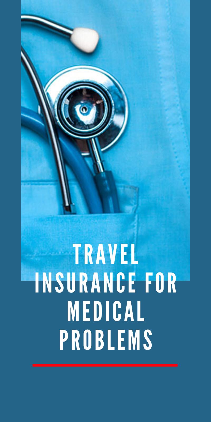 Travel Insurance For Medical Problems Our Deer Medical