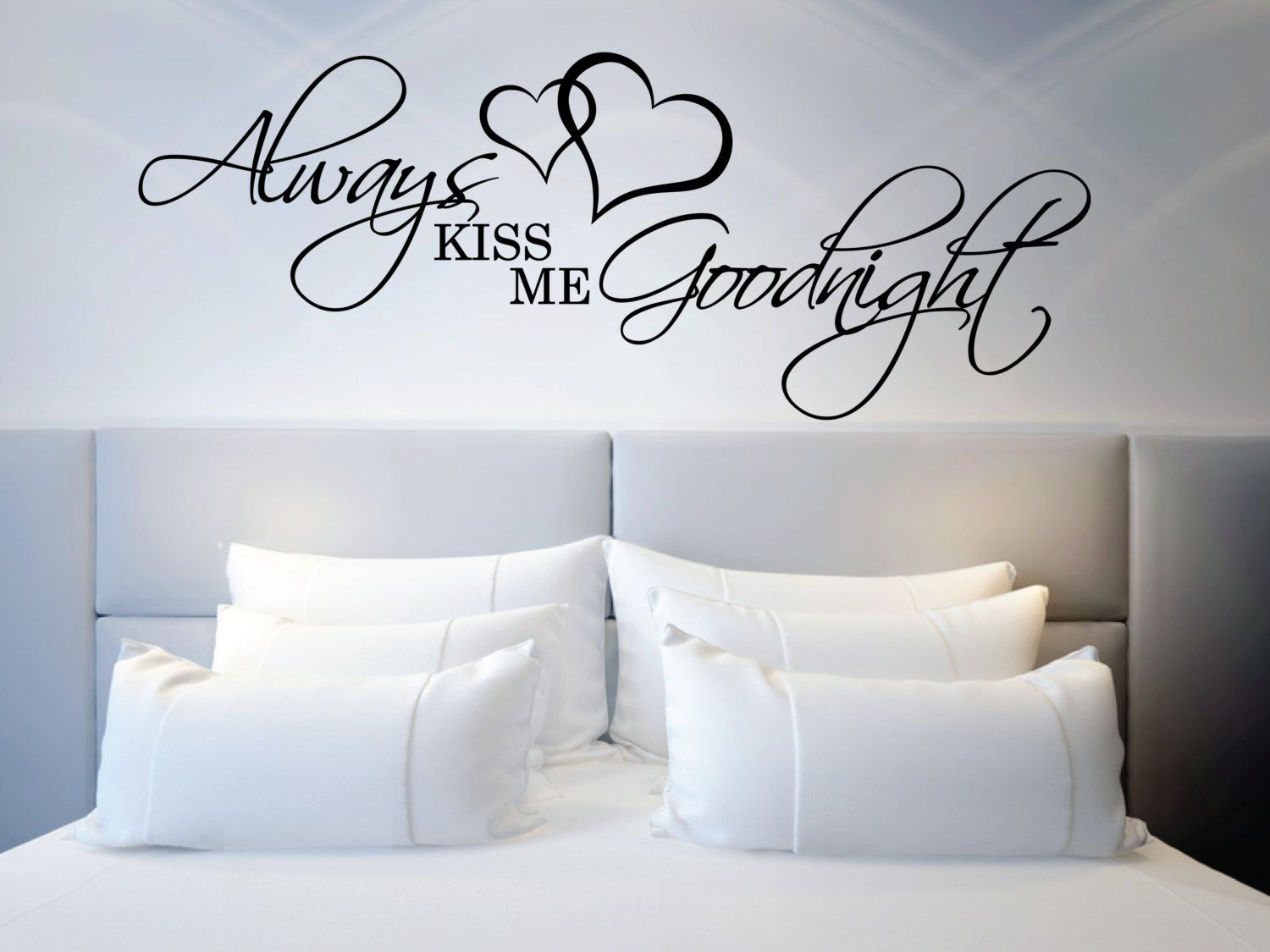 Above bed wall sticker always kiss me goodnight with for Bedroom quote wall stickers