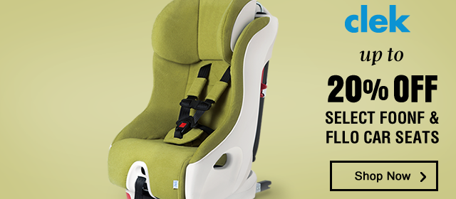 clek up to 20 off select foonf & fllo car seats!