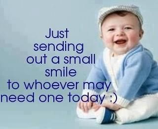 Just sending out a small smile to whoever may need one today