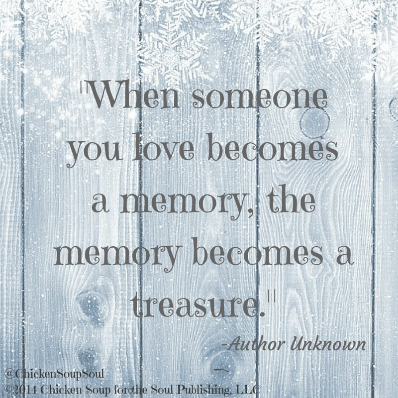 """When Someone You Love Becomes A Memory That Memory Becomes A: """"When Someone You Love Becomes A Memory, The Memory"""